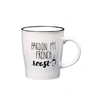 Pardon My French Roast Coffee Mug - 25 oz.